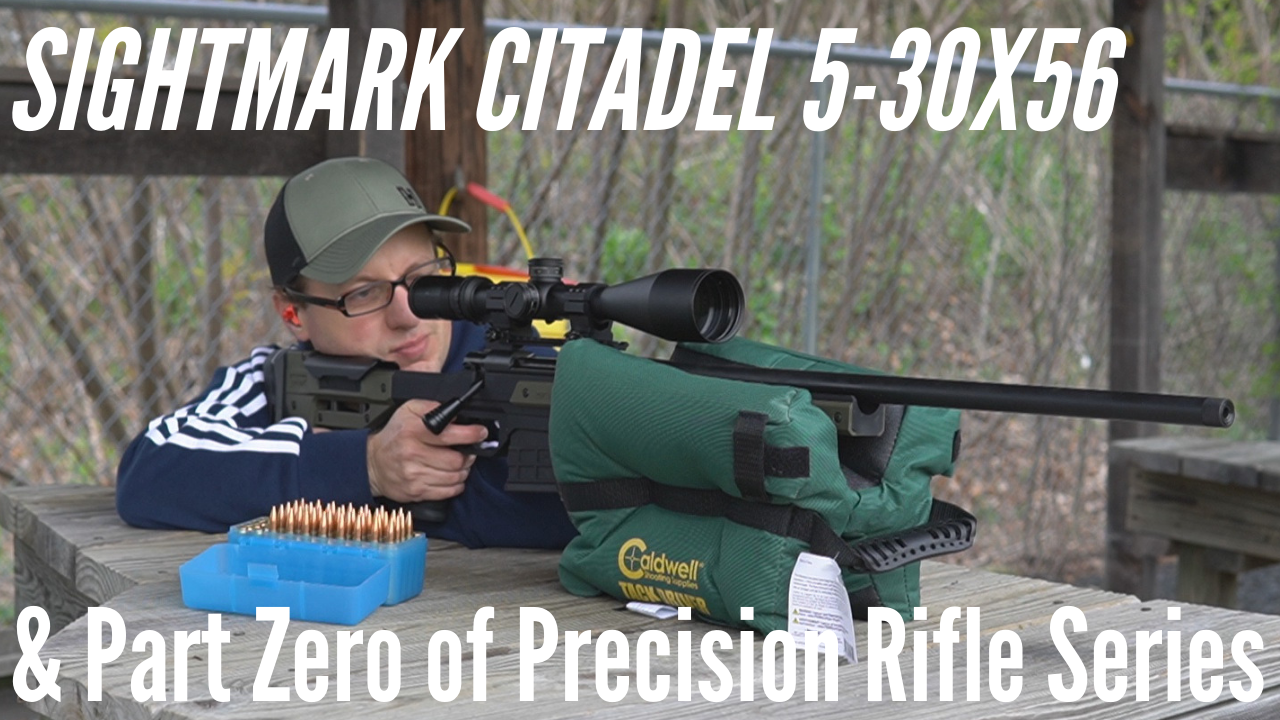 Sightmark Citadel 5-30x56 Front Focal Plane Scope & Why It Is NOT in the Precision Rifle Series