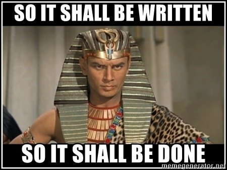 so-it-shall-be-written-so-it-shall-be-done.jpg
