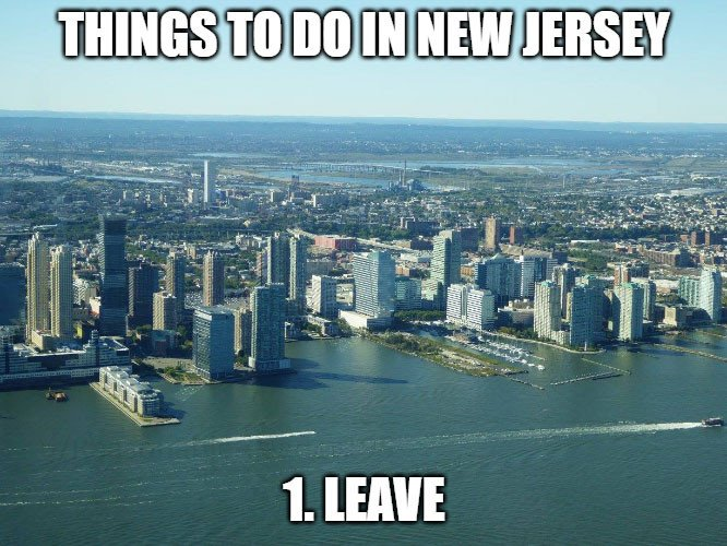 things-to-do-in-new-jersey-1-leave-meme.jpg